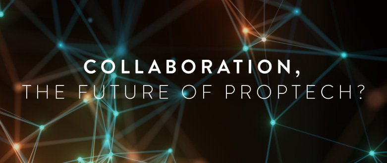 Collaboration, the future of PropTech?